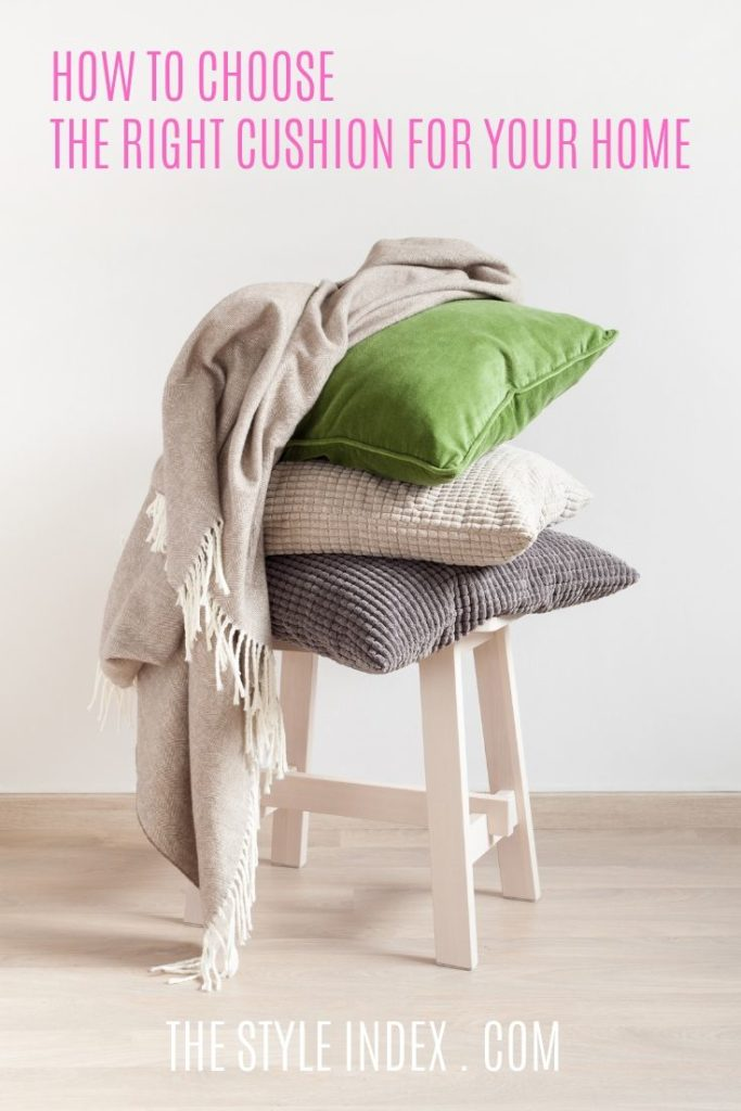 HOW TO CHOOSE the correct cushion