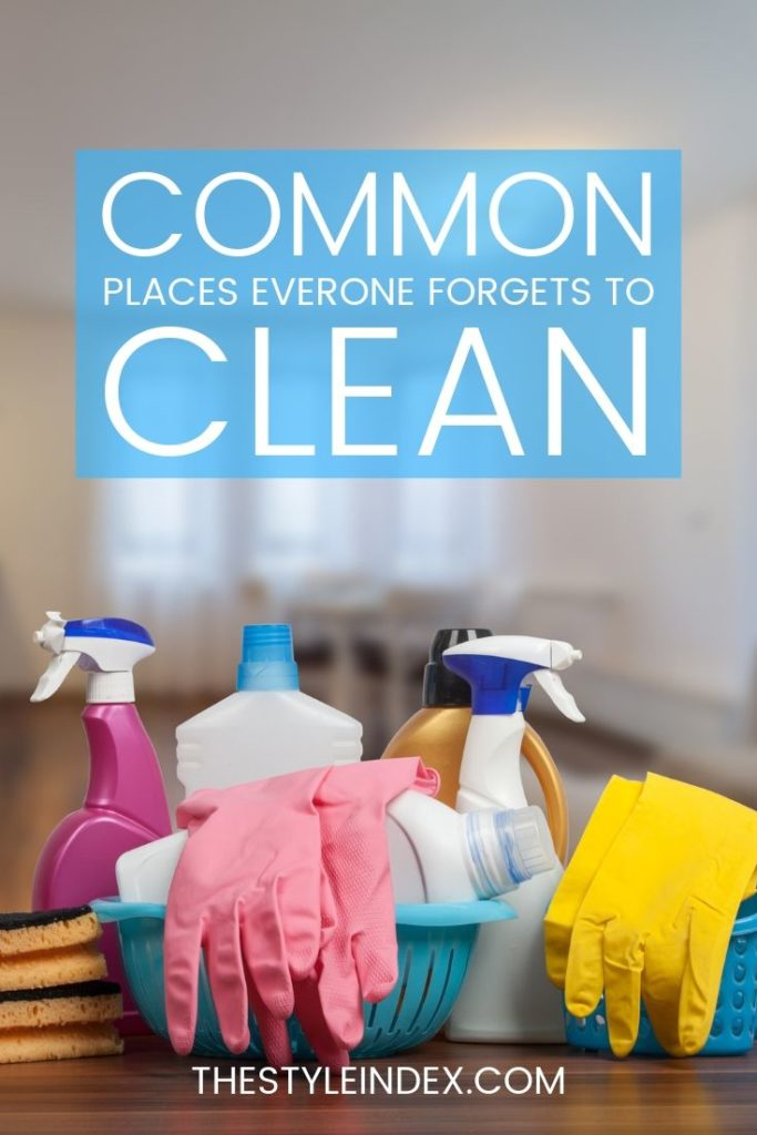 common places you forget to clean
