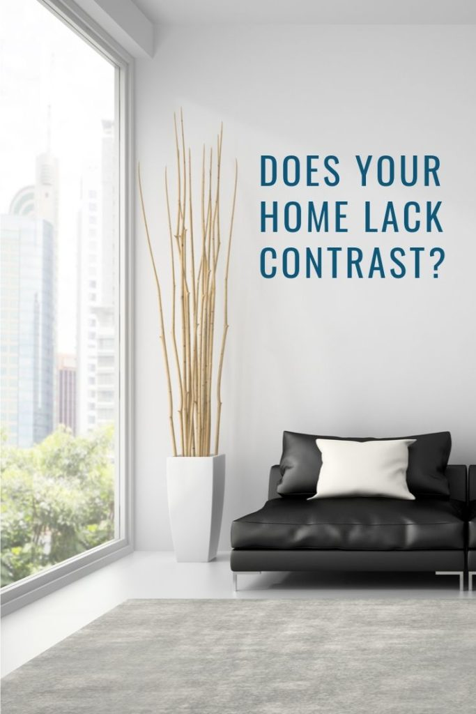 ADD CONTRAST TO YOUR HOME